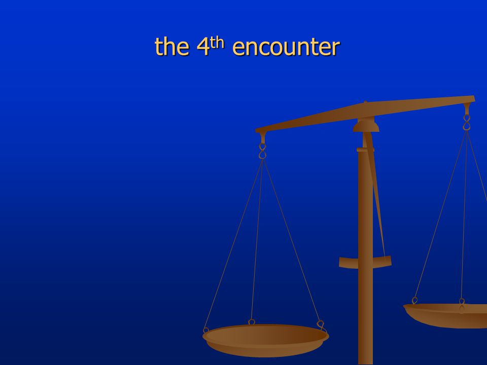 the 4 th encounter the 4 th encounter
