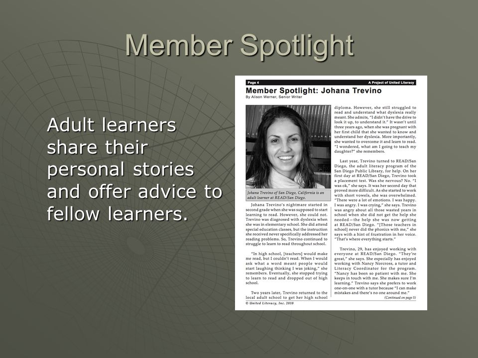Member Spotlight Adult learners share their personal stories and offer advice to fellow learners.