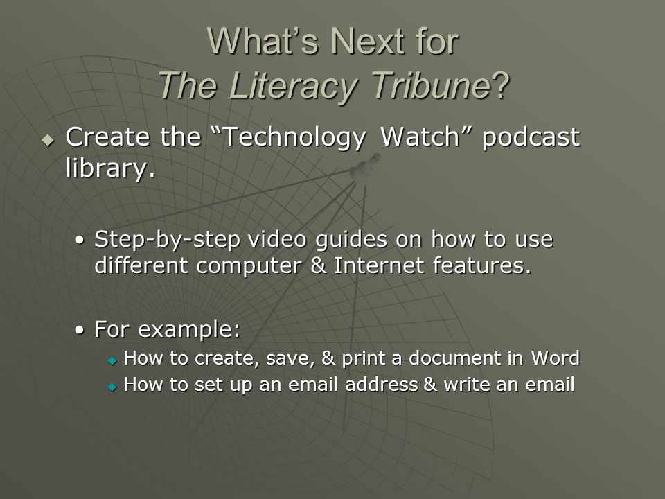What's Next for The Literacy Tribune.  Create the Technology Watch podcast library.