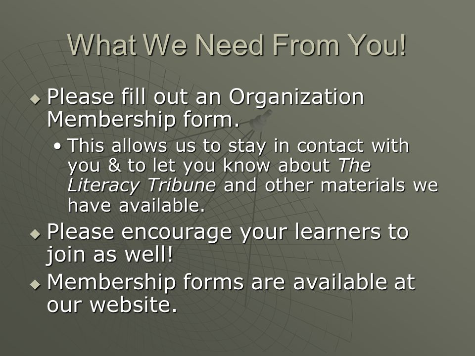 What We Need From You.  Please fill out an Organization Membership form.