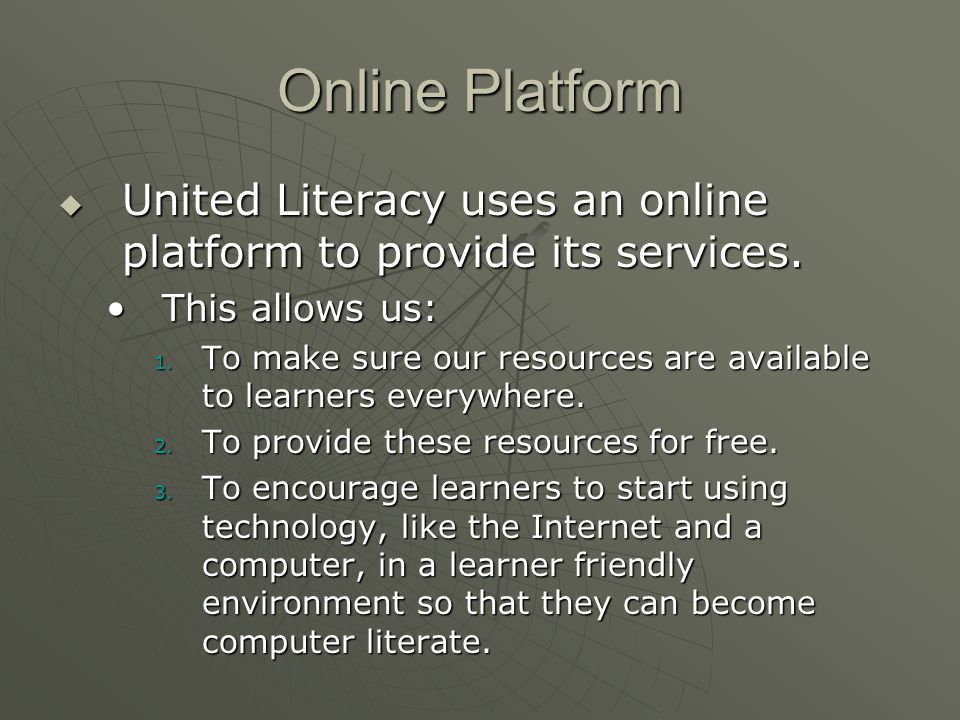 Online Platform  United Literacy uses an online platform to provide its services.