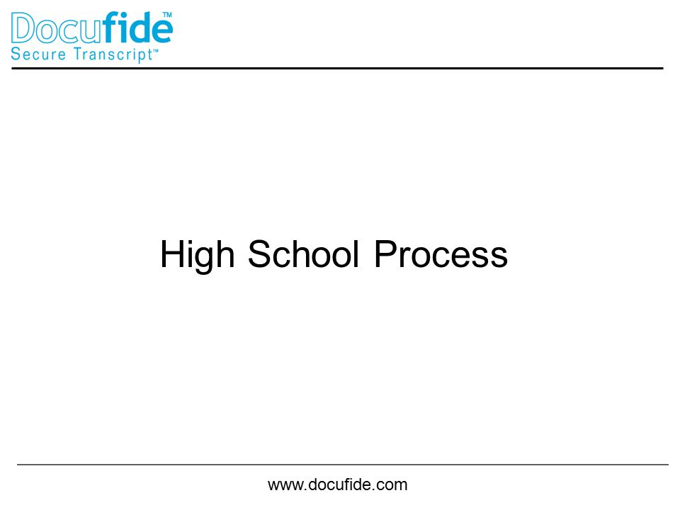 www.docufide.com High School Process