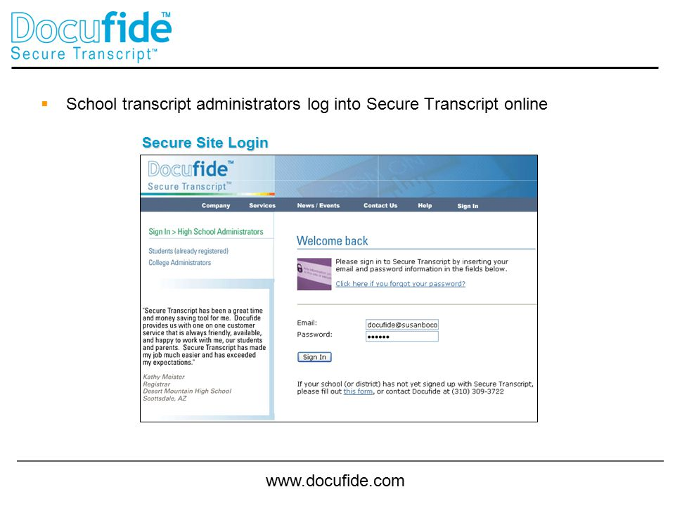 www.docufide.com  School transcript administrators log into Secure Transcript online Secure Site Login