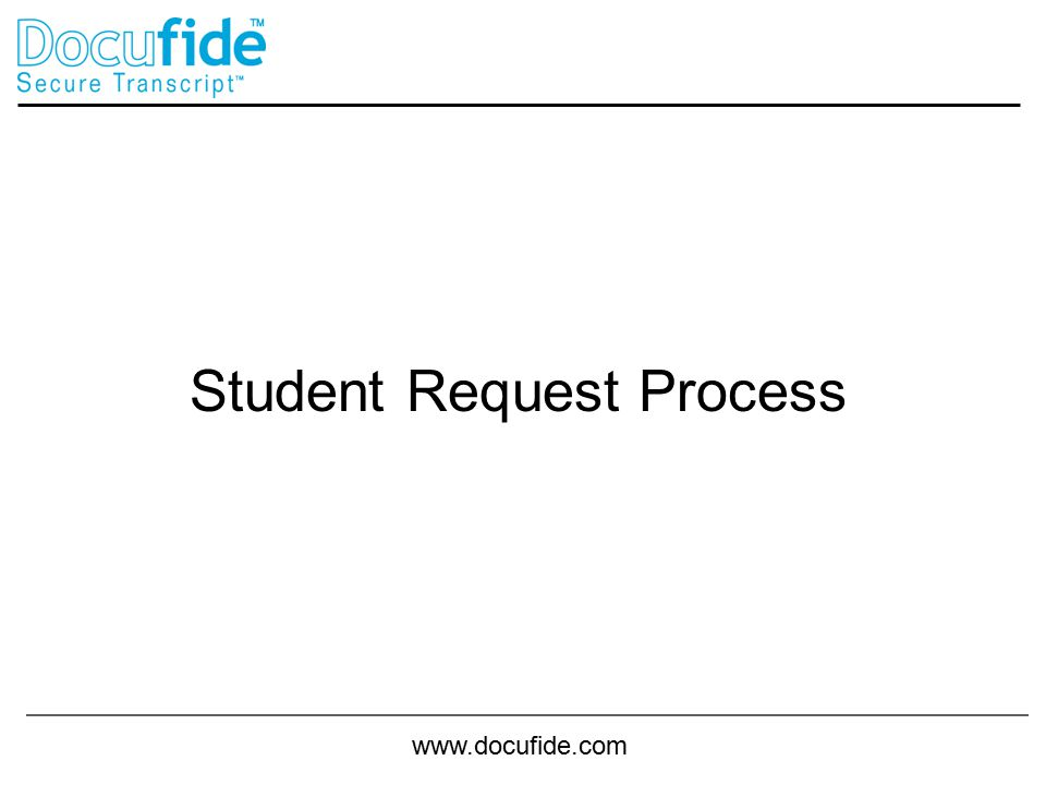 www.docufide.com Student Request Process