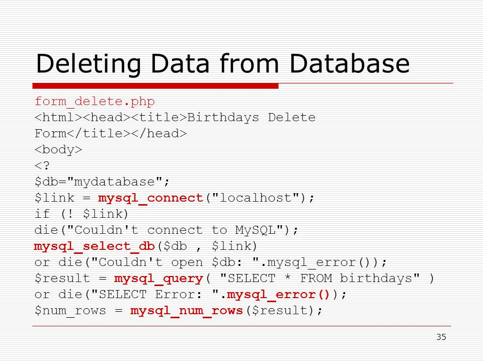 35 Deleting Data from Database form_delete.php Birthdays Delete Form <.