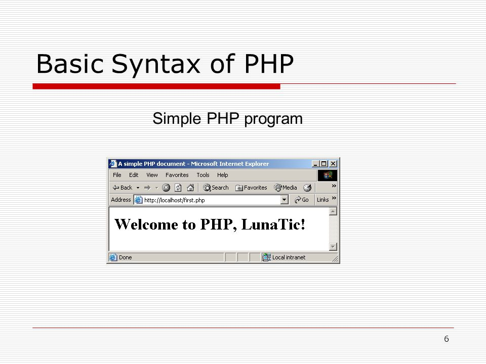 6 Basic Syntax of PHP Simple PHP program