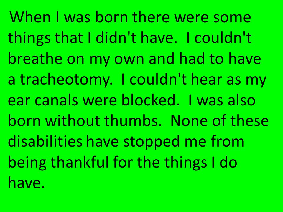 I was born with Nager s Syndrome (Also called Nager s Miller Syndrome).