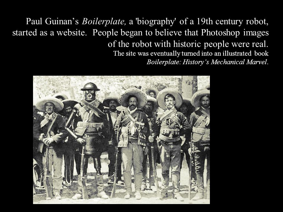 Paul Guinan's Boilerplate, a biography of a 19th century robot, started as a website.