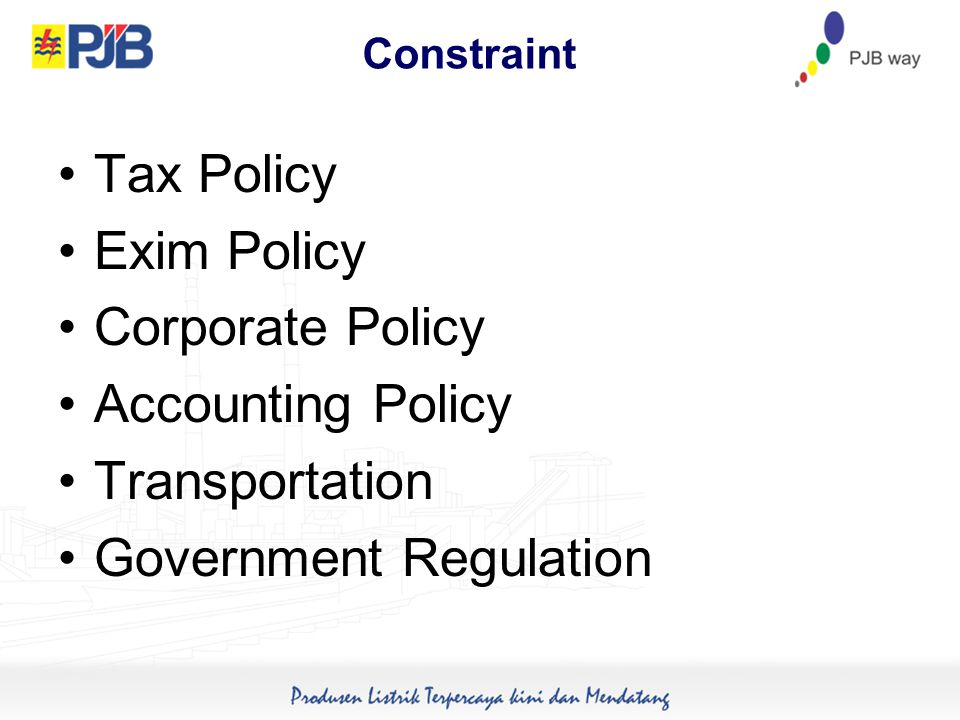 Tax Policy Exim Policy Corporate Policy Accounting Policy Transportation Government Regulation Constraint