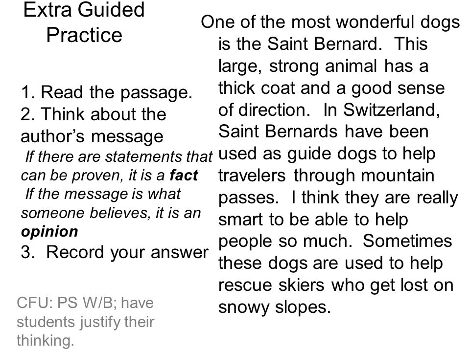 Extra Guided Practice CFU: PS W/B; have students justify their thinking. One of the most wonderful dogs is the Saint Bernard. This large, strong anima