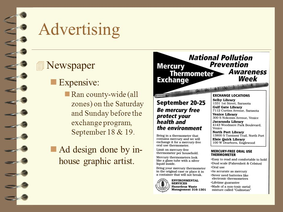 Advertising 4 Newspaper Expensive: Ran county-wide (all zones) on the Saturday and Sunday before the exchange program, September 18 & 19.
