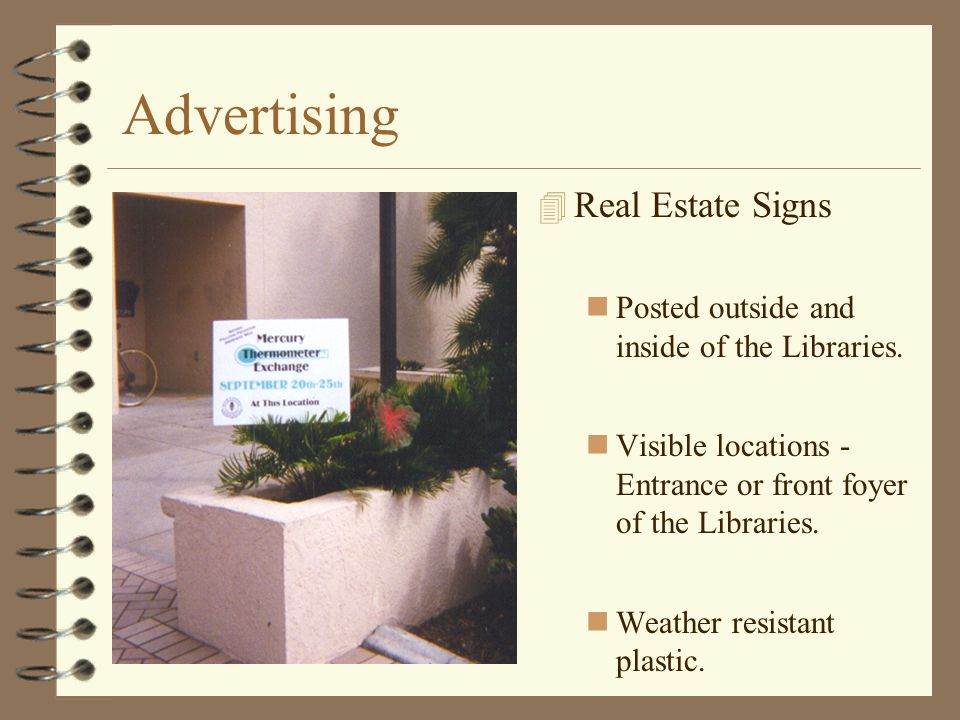 Advertising 4 Real Estate Signs Posted outside and inside of the Libraries.
