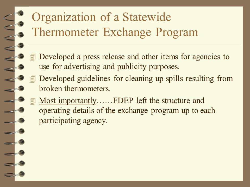 Organization of a Statewide Thermometer Exchange Program 4 Developed a press release and other items for agencies to use for advertising and publicity purposes.