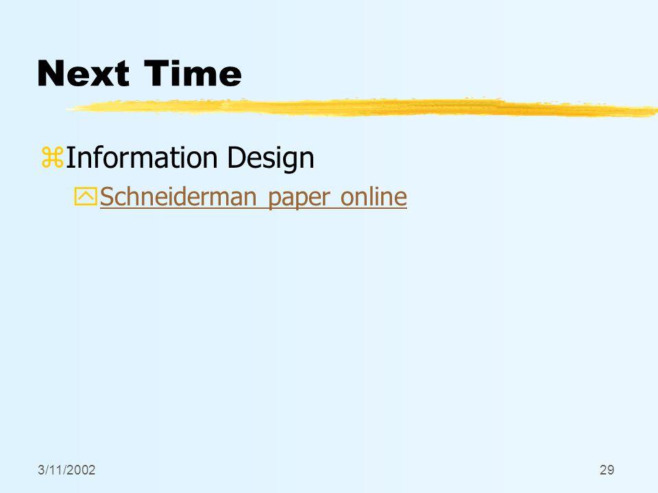 3/11/200229 Next Time zInformation Design ySchneiderman paper onlineSchneiderman paper online