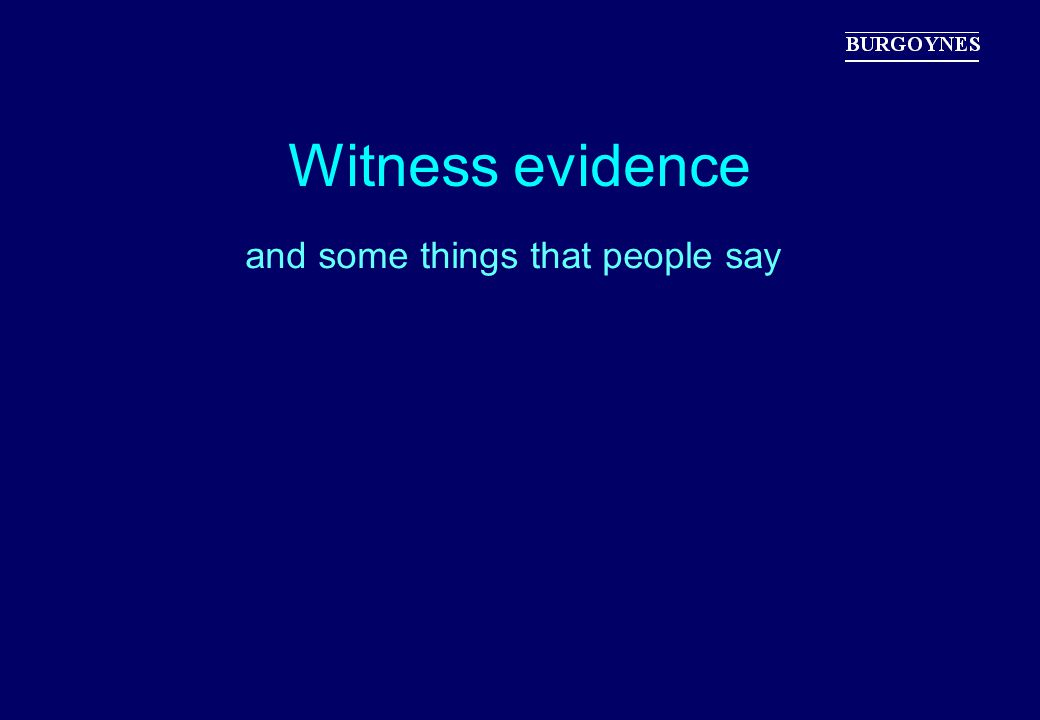 and some things that people say Witness evidence