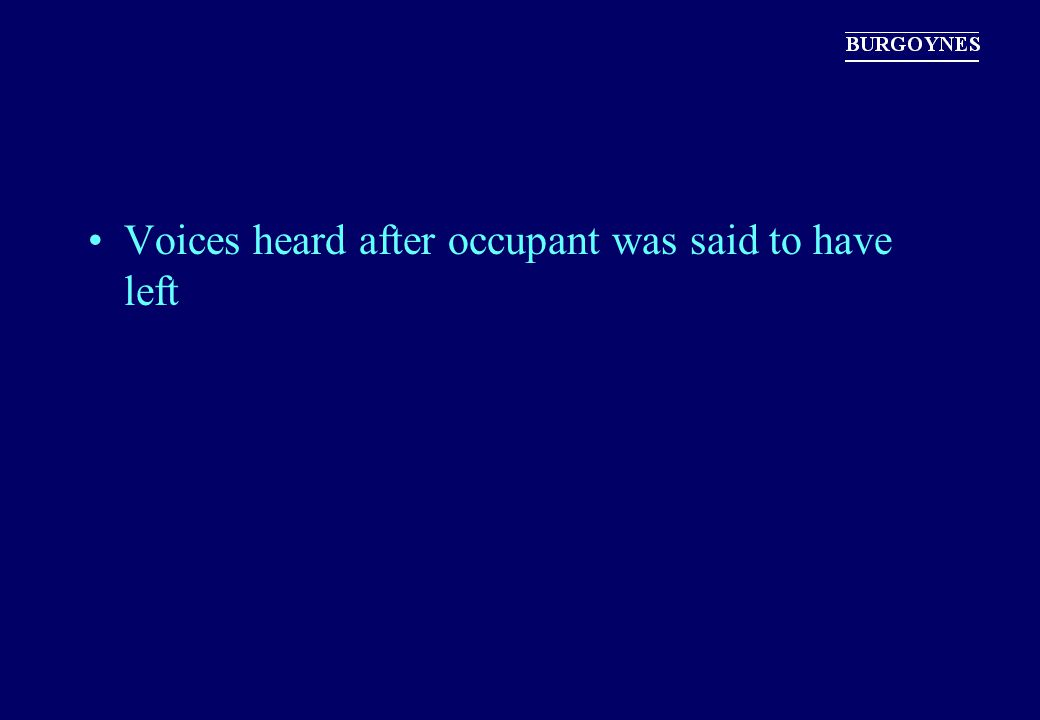 Voices heard after occupant was said to have left