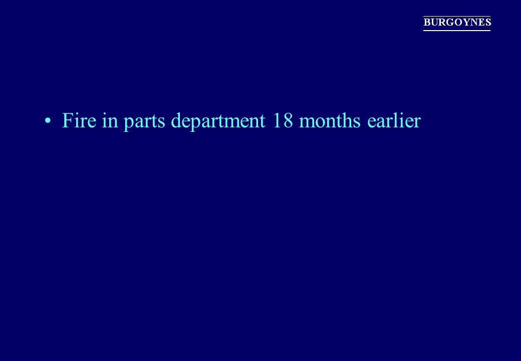 Fire in parts department 18 months earlier