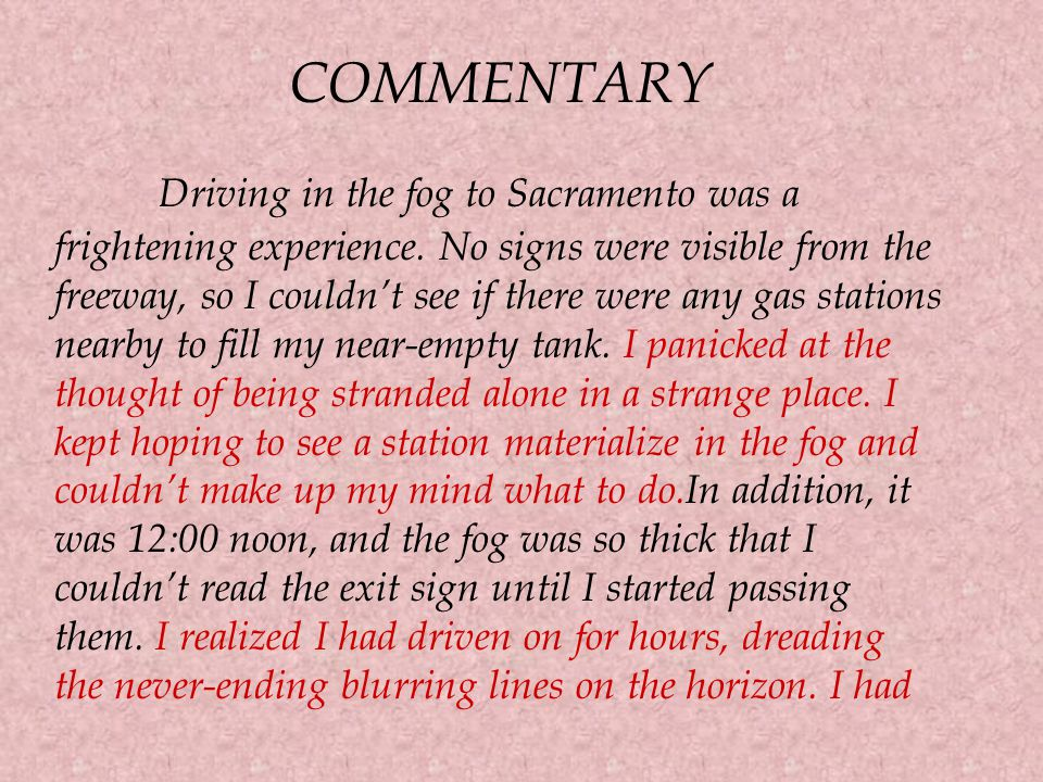 NO COMMENTARY Driving in the fog to Sacramento was a frightening experience. No signs were visible from the freeway, so I couldn't see if there were a