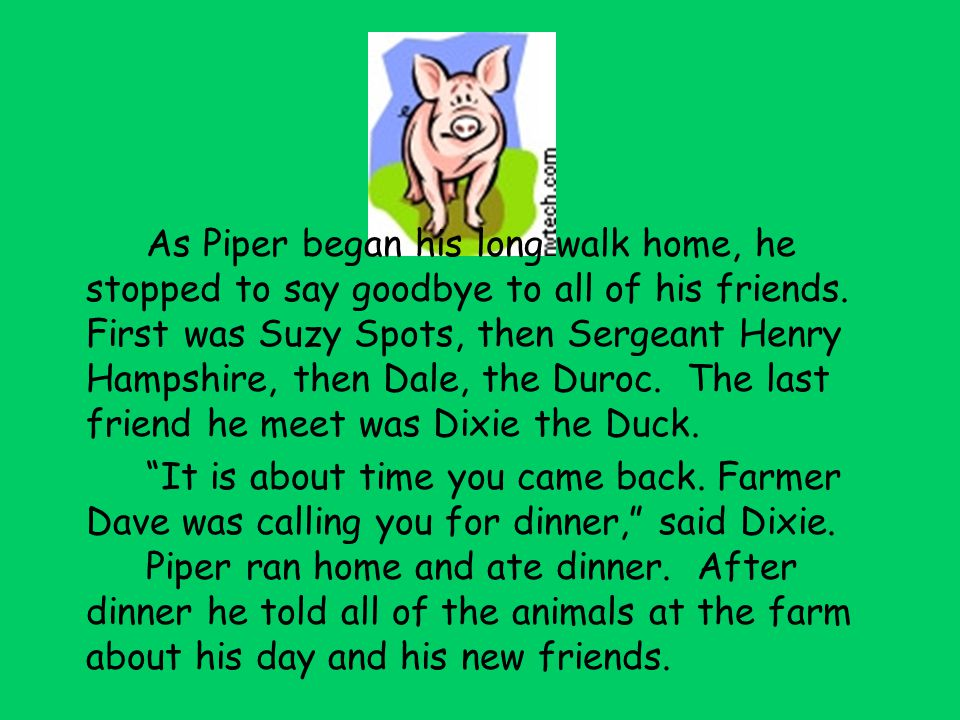As Piper began his long walk home, he stopped to say goodbye to all of his friends.