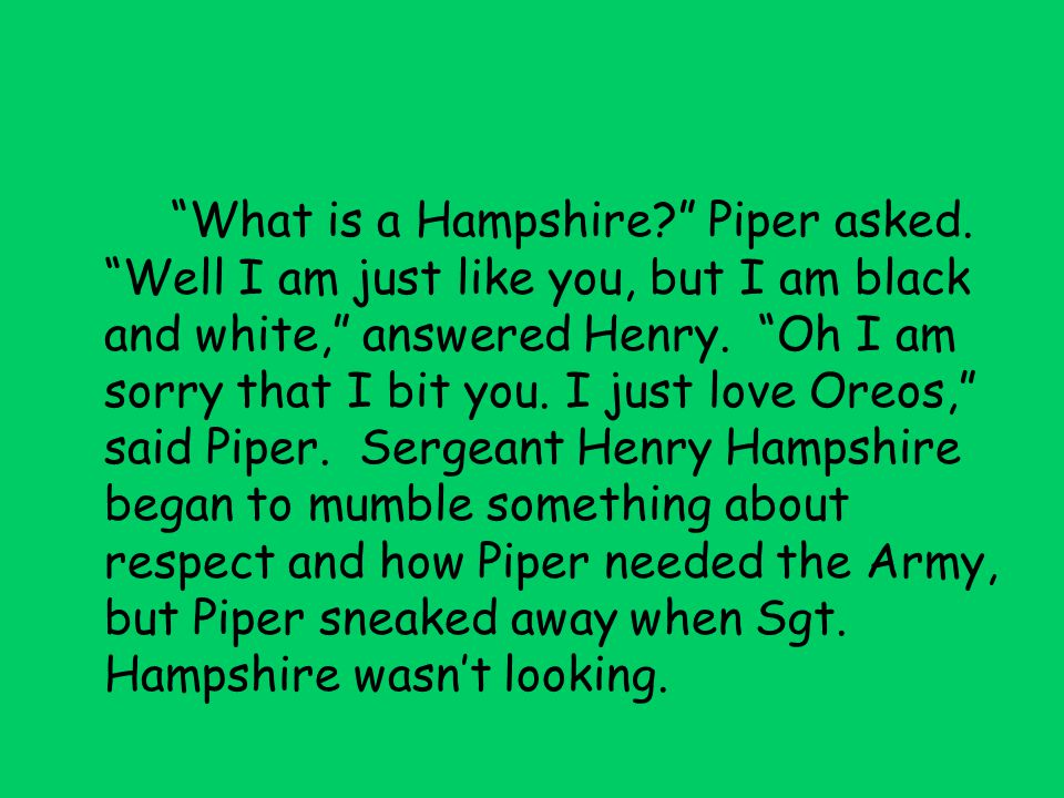 What is a Hampshire Piper asked.