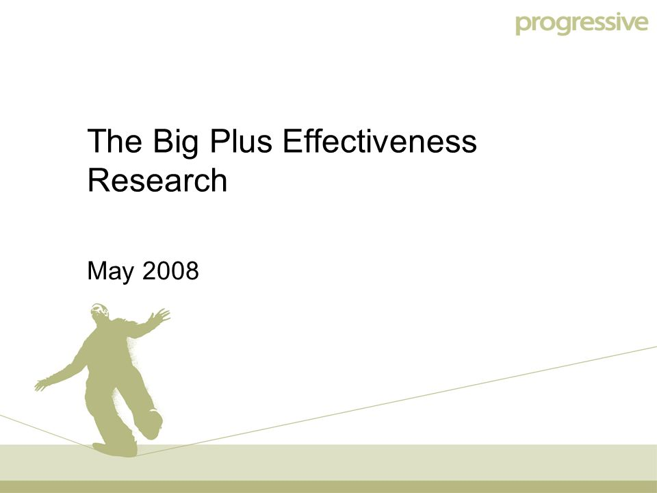 The Big Plus Effectiveness Research May 2008