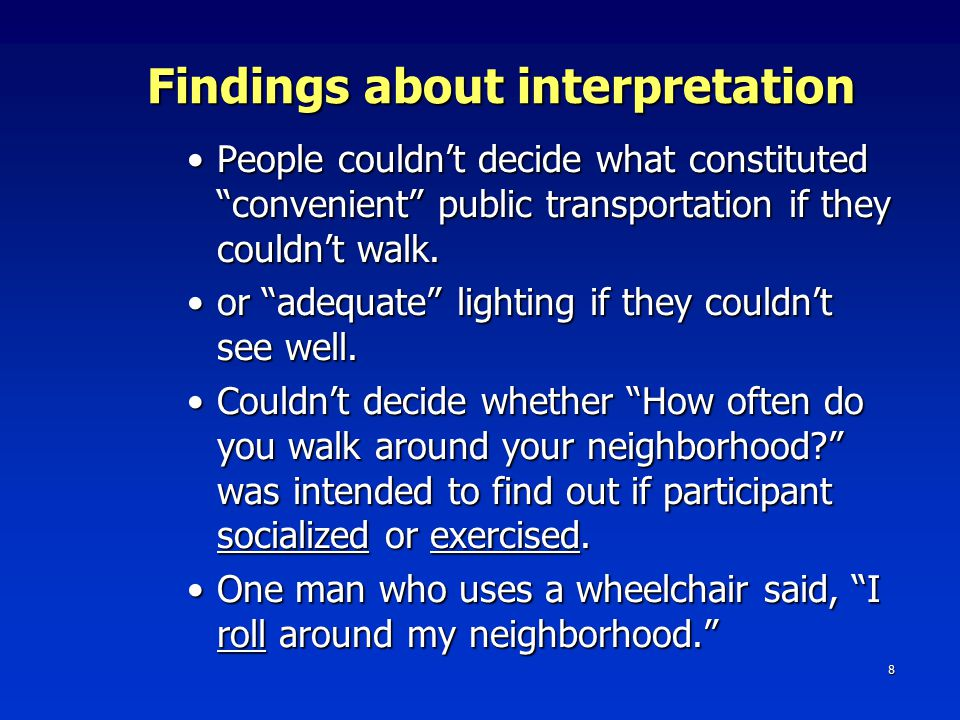 8 Findings about interpretation People couldn't decide what constituted convenient public transportation if they couldn't walk.People couldn't decide what constituted convenient public transportation if they couldn't walk.