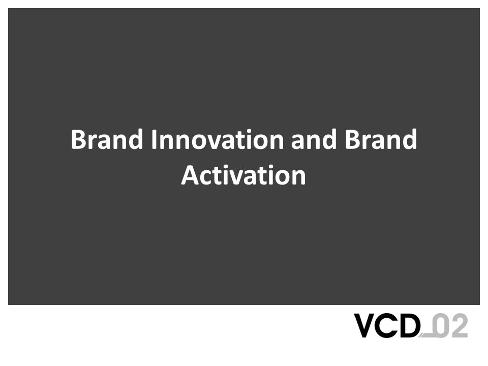 Brand Innovation and Brand Activation
