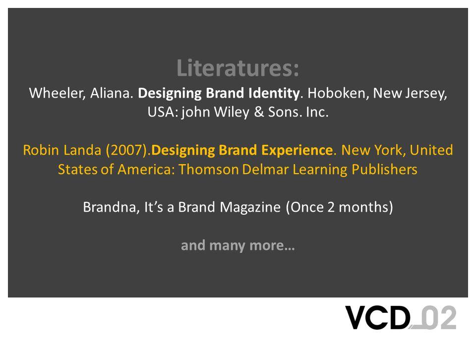 Literatures: Wheeler, Aliana. Designing Brand Identity.