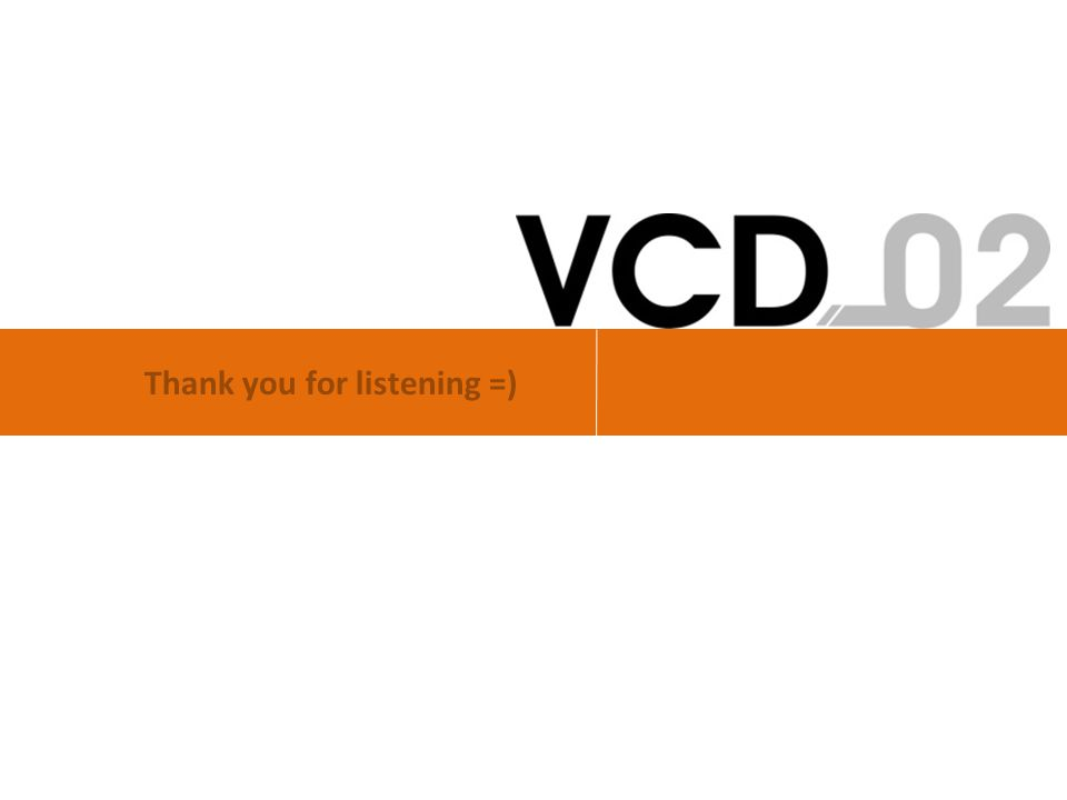 Thank you for listening =)