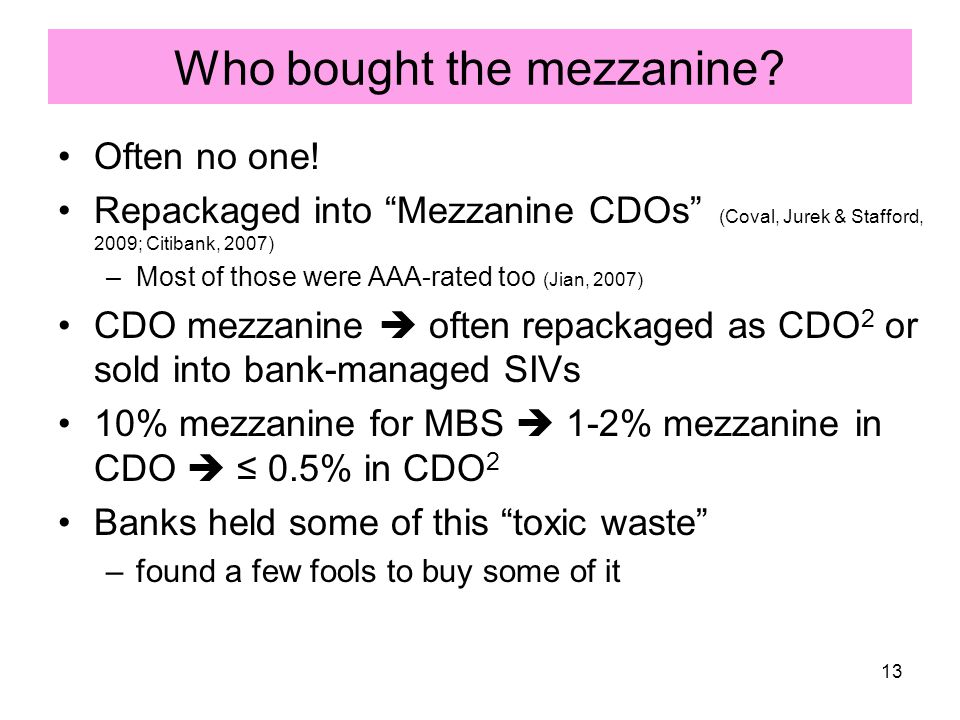 Who bought the mezzanine. Often no one.