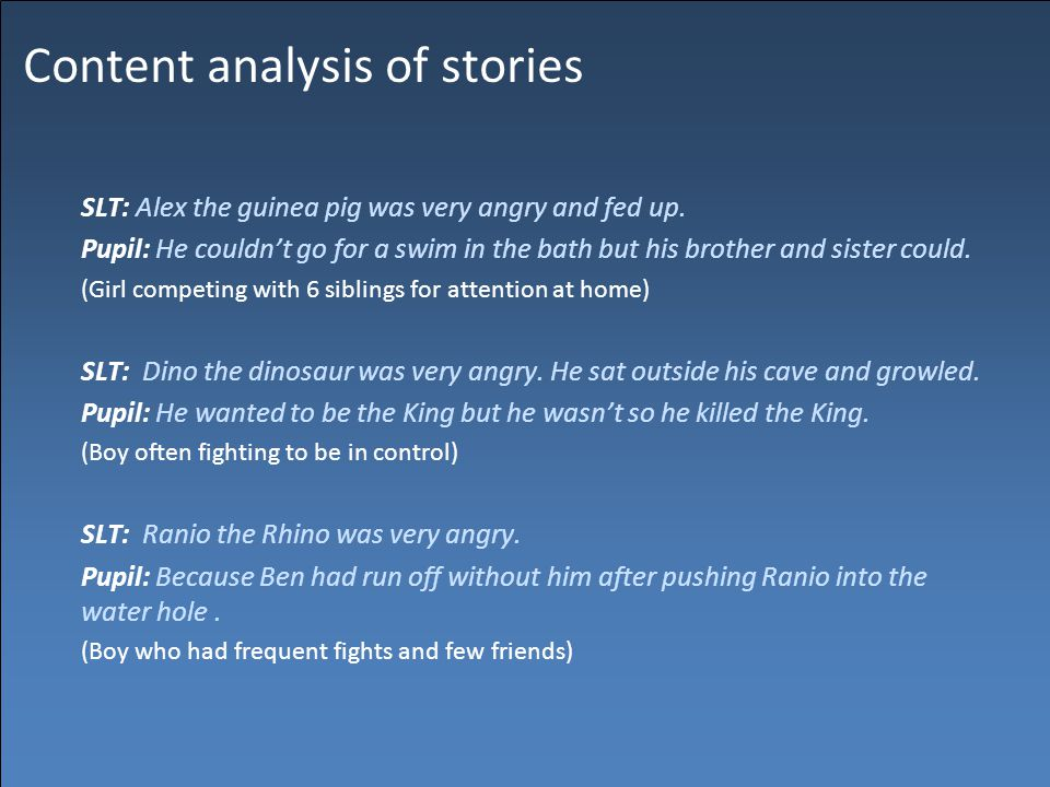 Content analysis of stories SLT: Alex the guinea pig was very angry and fed up.