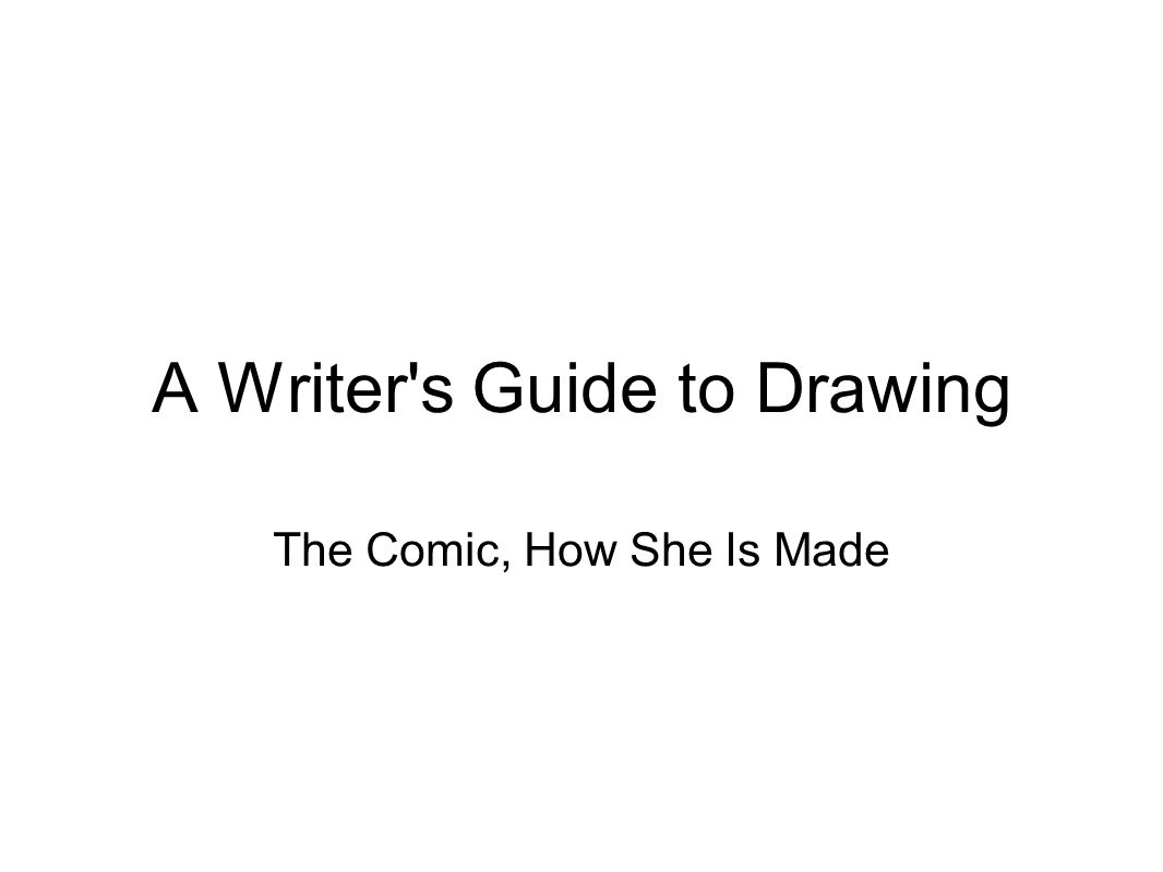 A Writer's Guide to Drawing The Comic, How She Is Made