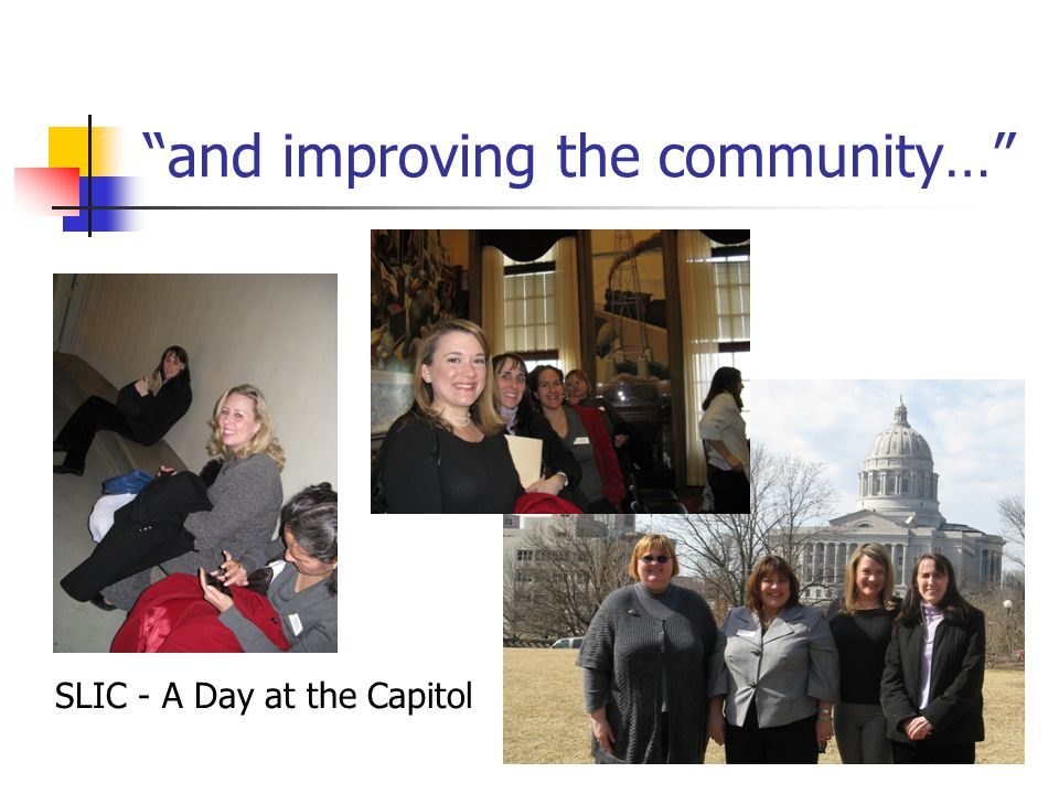 and improving the community… SLIC - A Day at the Capitol