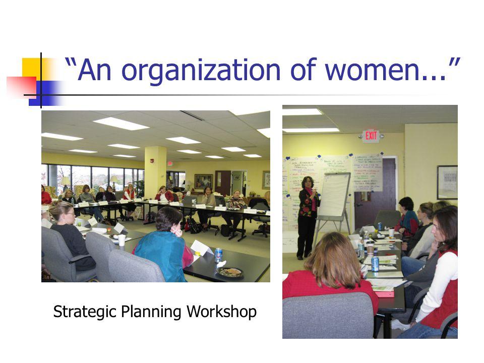 An organization of women... Strategic Planning Workshop