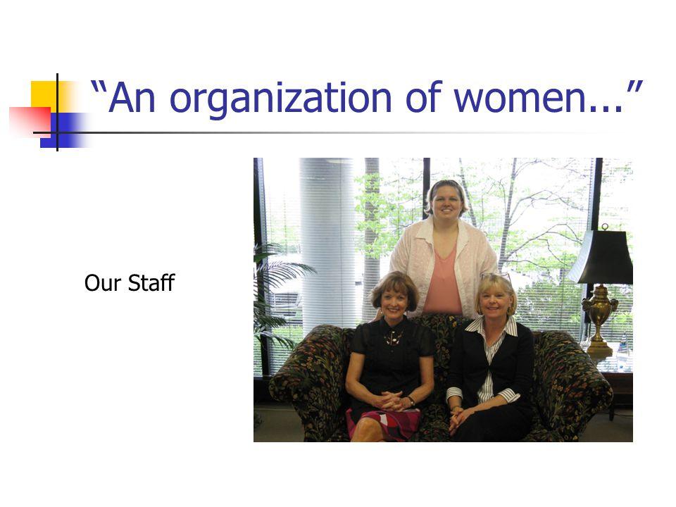 An organization of women... Our Staff