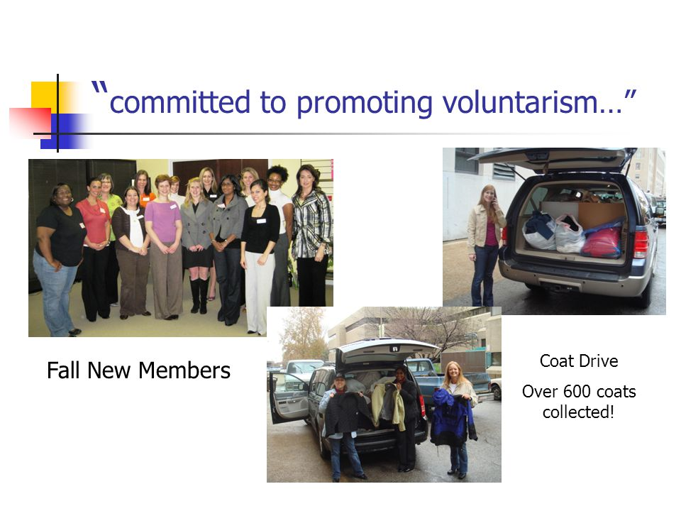 committed to promoting voluntarism… Fall New Members Coat Drive Over 600 coats collected!