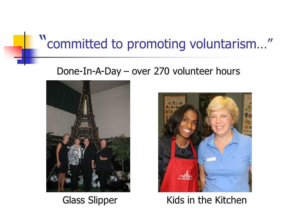 committed to promoting voluntarism… Glass SlipperKids in the Kitchen Done-In-A-Day – over 270 volunteer hours