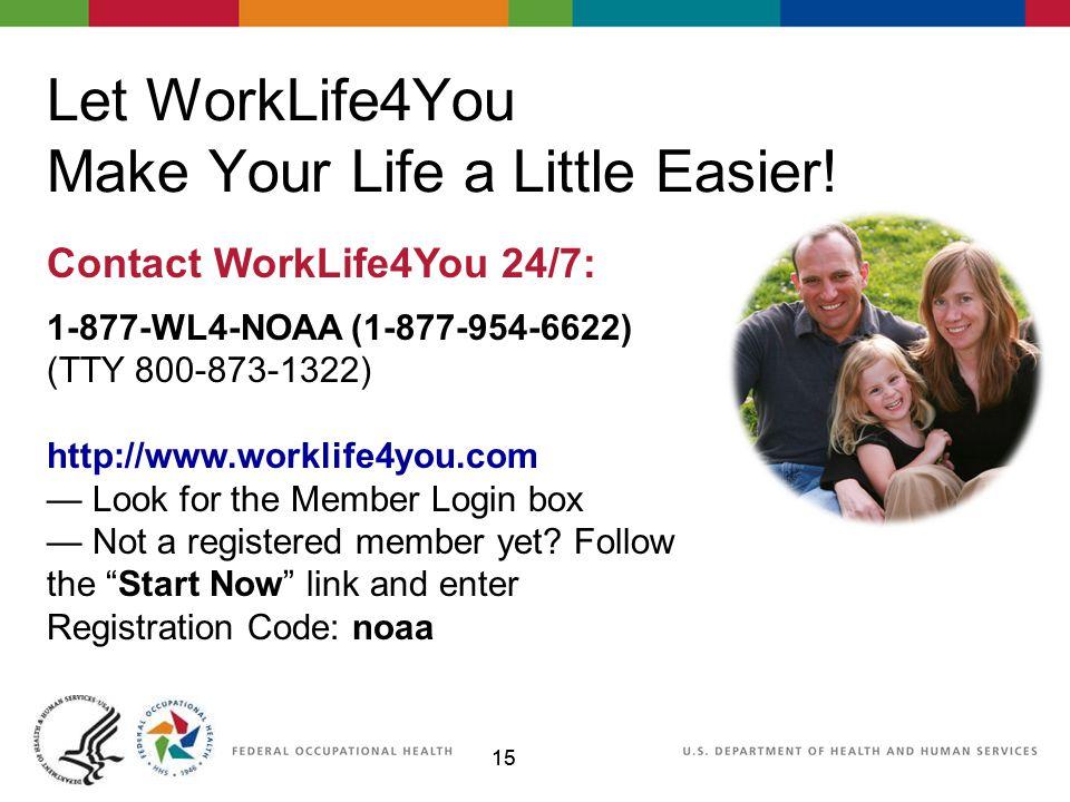 15 Let WorkLife4You Make Your Life a Little Easier.