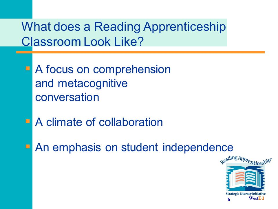 5 What does a Reading Apprenticeship Classroom Look Like?  A focus on comprehension and metacognitive conversation  A climate of collaboration  An