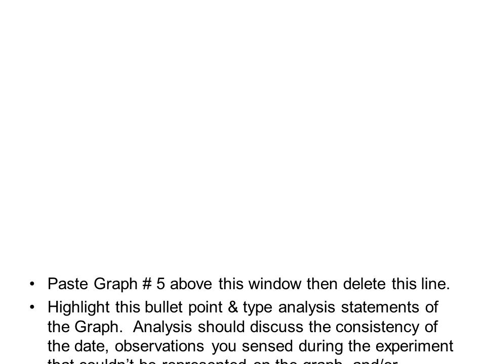 Paste Graph # 5 above this window then delete this line.