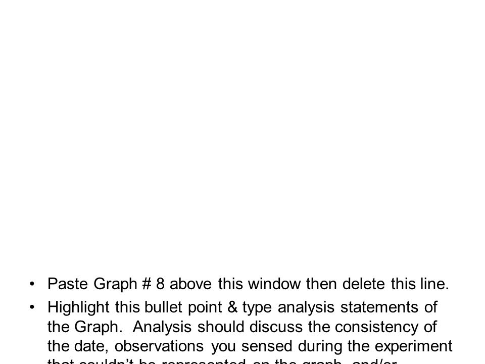 Paste Graph # 8 above this window then delete this line.