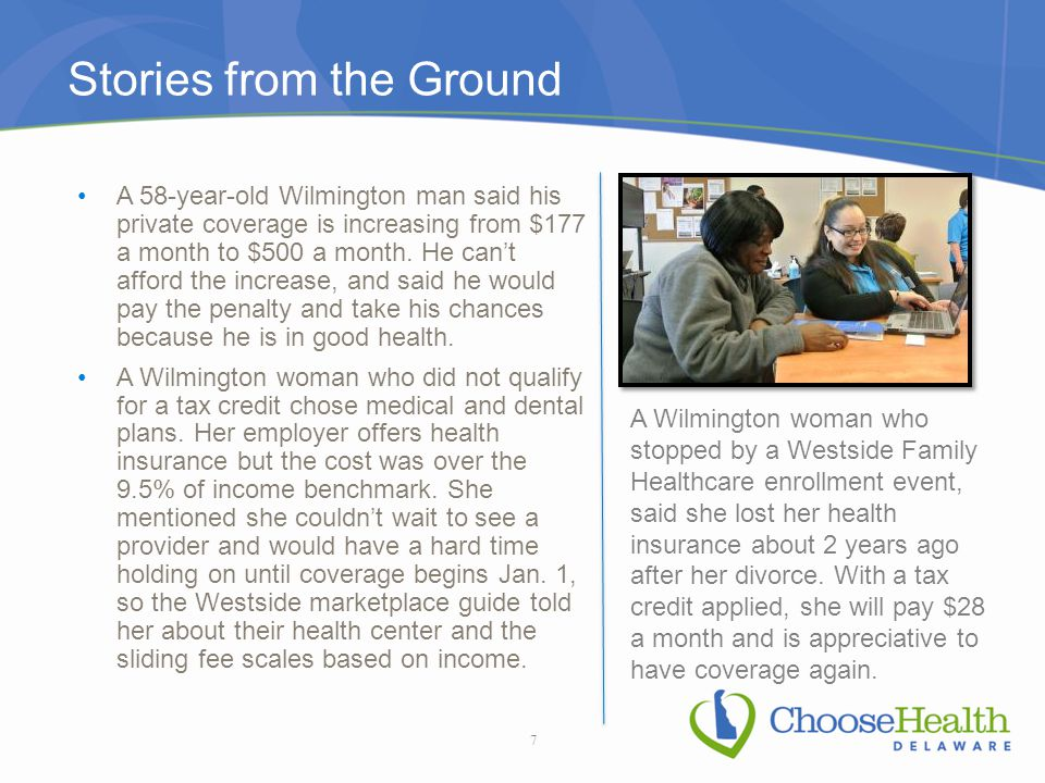 Stories from the Ground A 58-year-old Wilmington man said his private coverage is increasing from $177 a month to $500 a month.