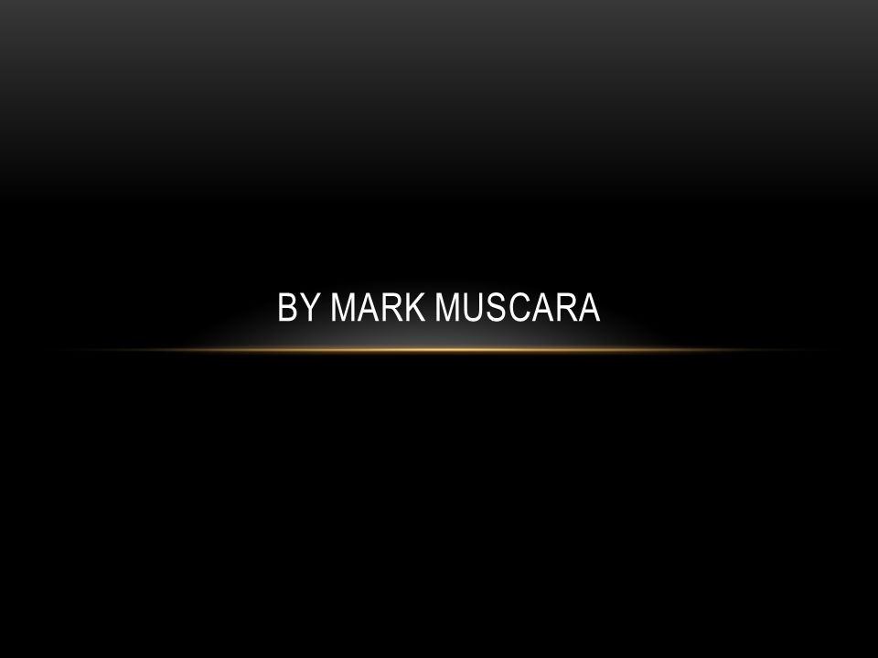 BY MARK MUSCARA