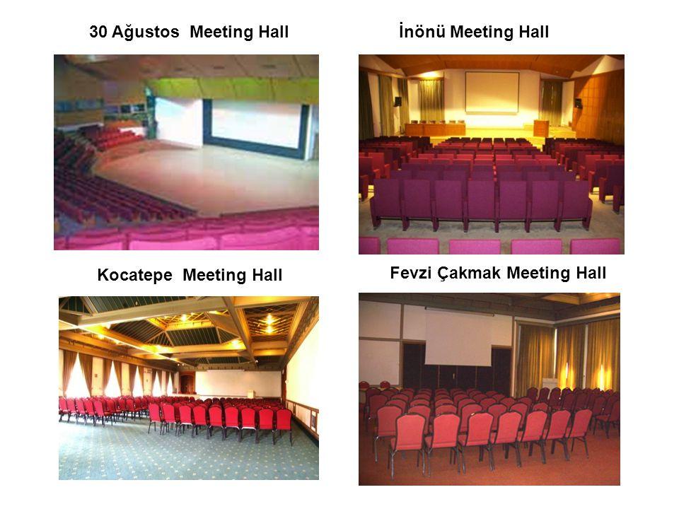 30 Ağustos Meeting Hall İnönü Meeting Hall Kocatepe Meeting Hall Fevzi Çakmak Meeting Hall