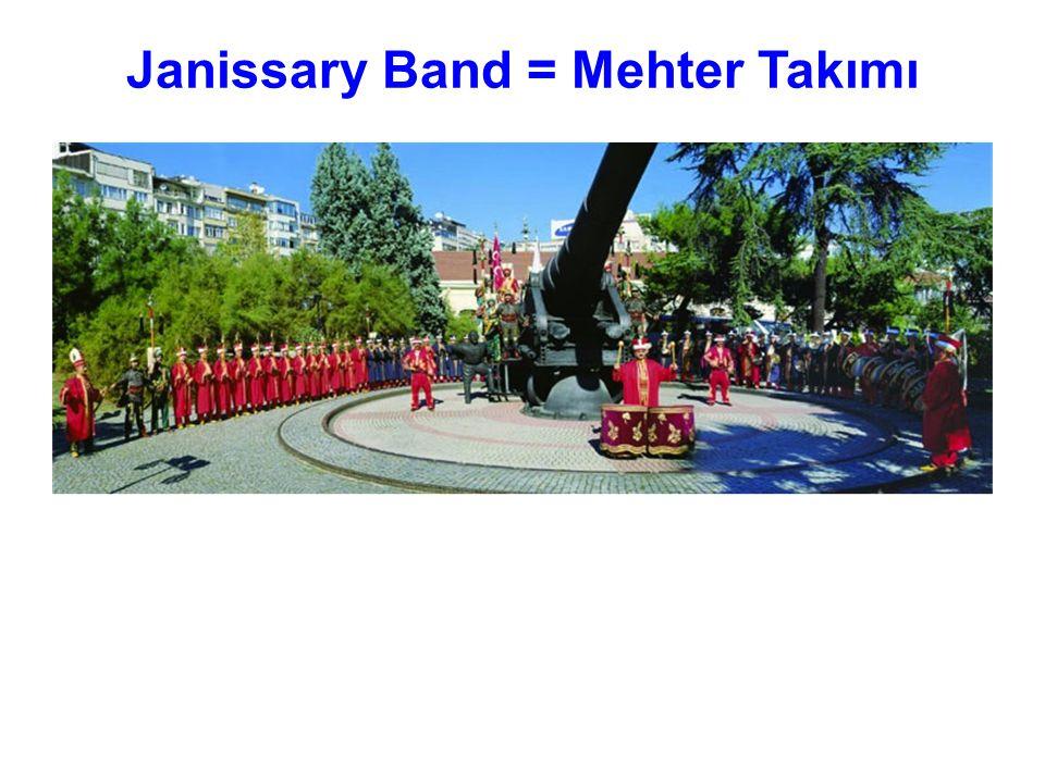 Janissary Band = Mehter Takımı