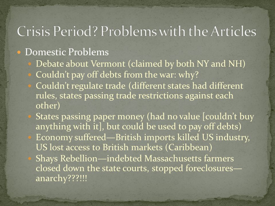 Domestic Problems Debate about Vermont (claimed by both NY and NH) Couldn't pay off debts from the war: why.