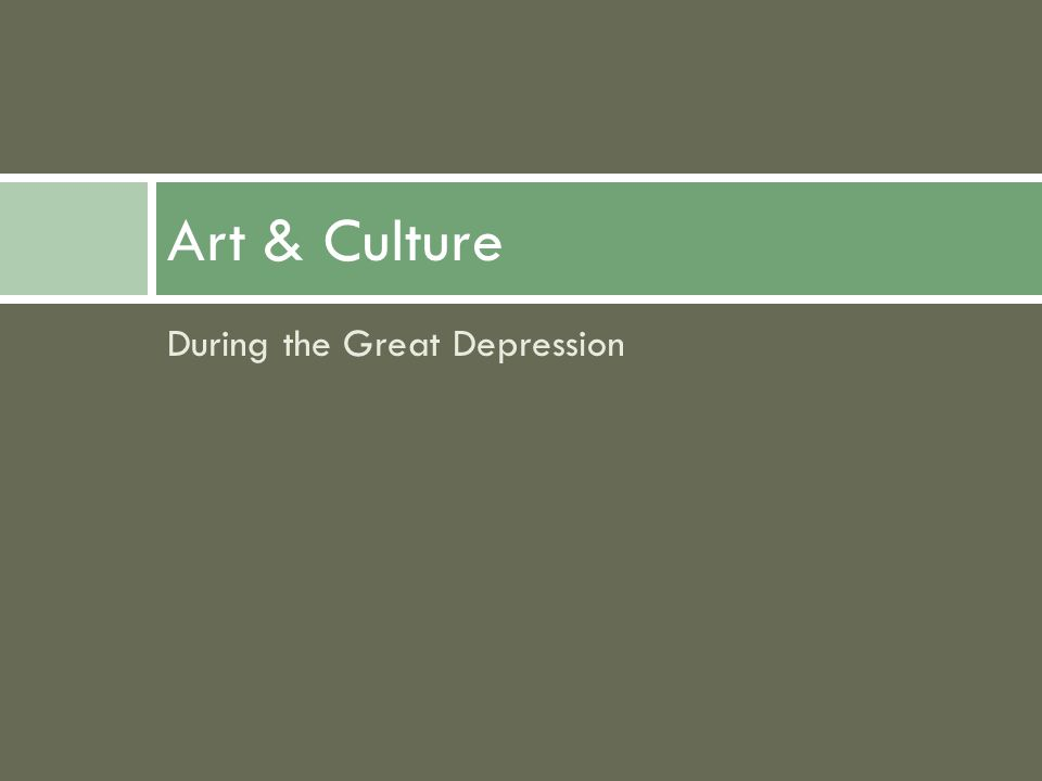During the Great Depression Art & Culture
