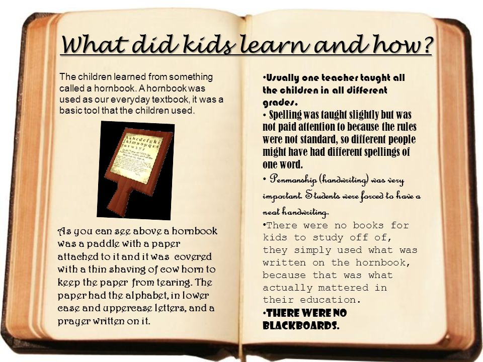 What did kids learn and how. The children learned from something called a hornbook.