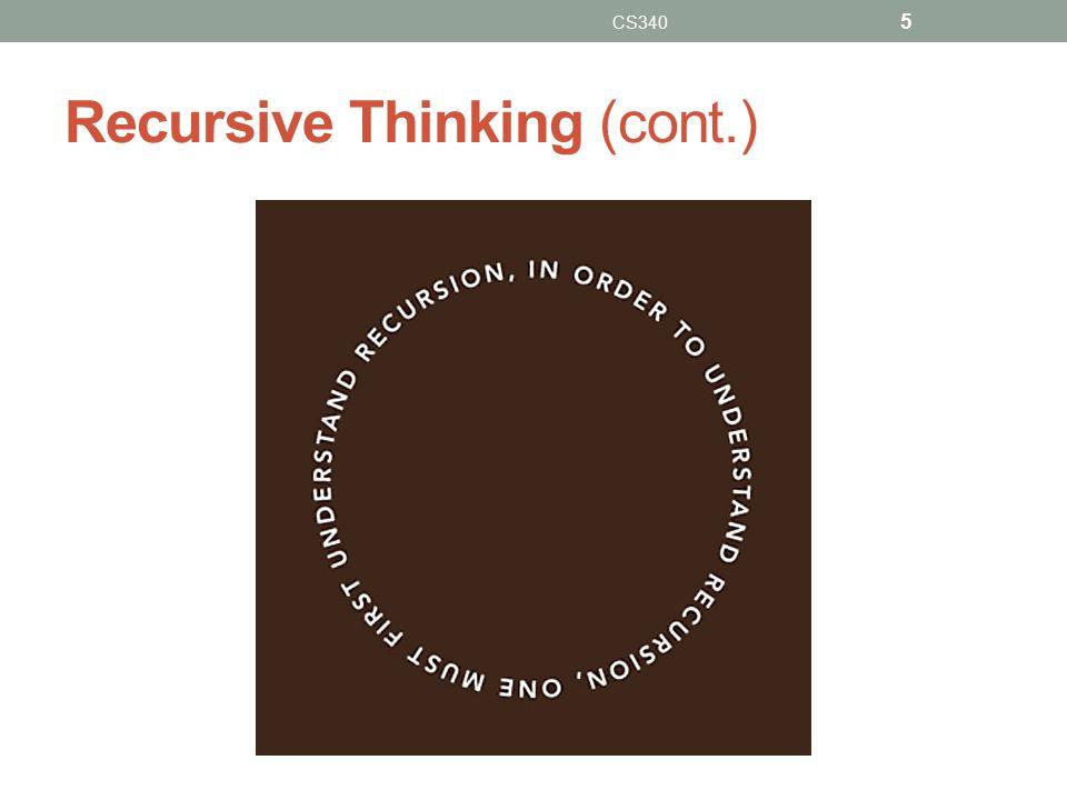 Recursive Thinking (cont.) CS340 5