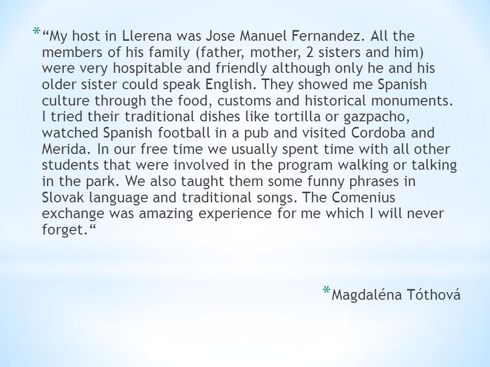 * My host in Llerena was Jose Manuel Fernandez.